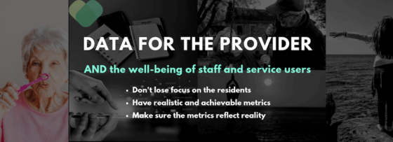 Data for the provider AND the well-being of staff and service users
