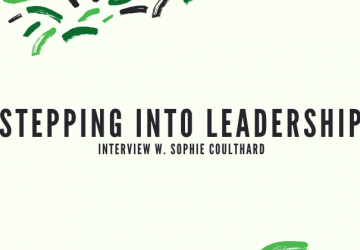Stepping into Leadership (Interview w. Sophie Coulthard)